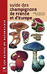 Guide des champignons de France et d'Europe par Courtecuisse
