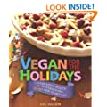 Vegan for the Holidays: Celebration Feasts for Thanksgiving Through New Year's Day