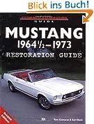Mustang 1964 1/2 - 73 Restoration Guide (Motorbooks Workshop)