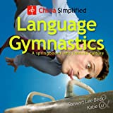 China Simplified: Language Gymnastics: A Springboard into Chinese Culture