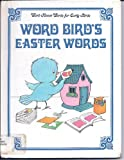 img - for Word Bird's Easter Words (Word House Words for Early Birds-Holidays) book / textbook / text book