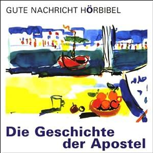 Die Geschichte der Apostel (Gute Nachricht Hörbibel) Hörbuch