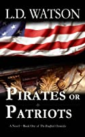Pirates or Patriots (The Bradford Chronicles) (Volume 1)