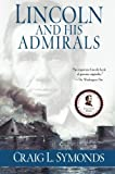 img - for Lincoln and His Admirals by Craig L. Symonds (2010-10-15) book / textbook / text book