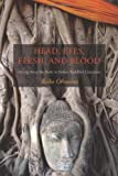 Reiko Ohnuma Head, Eyes, Flesh, Blood: Giving Away the Body in Indian Buddhist Literature