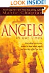 Angels in Our Lives: Everything You'v...