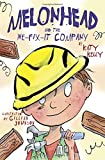 Melonhead and the We-Fix-It Company (Paperback) ~ Katy Kelly Cover Art