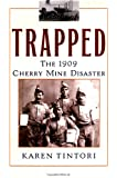 Trapped: The 1909 Cherry Mine Disaster (Illinois)