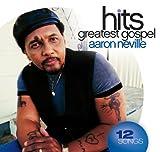 echange, troc Aaron Neville - Greatest Gospel Hits