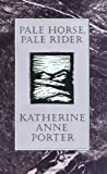 Pale Horse, Pale Rider (HBJ Modern Classic) (0151707553) by Porter, Katherine Anne
