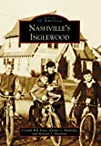 img - for Nashville's Inglewood (Images of America) book / textbook / text book