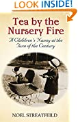 Tea By The Nursery Fire: A Children's Nanny at the Turn of the Century (VMC)