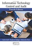 Information Technology Control and Audit, Fourth Edition