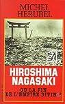 Hiroshima, Nagasaki ou La fin de l'Empire divin? par Hérubel