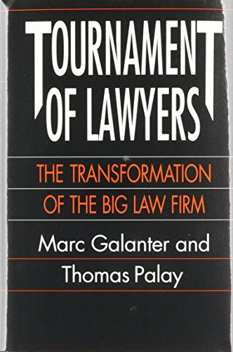 Tournament of Lawyers: The Transformation of the Big Law Firm: Transformation of a Big Law Firm