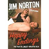 Happy Endings: The Tales of a Meaty-Breasted Zilc ~ Jim Norton