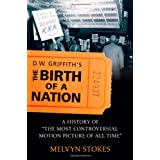 D.W. Griffith's the Birth of a Nation: A History of the Most Controversial Motion Picture of All Time ~ Melvyn Stokes