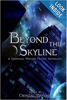 Beyond the Skyline by Crystal Bryant, Mark Steinwachs, D. Alan Lewis and Kim William Justice