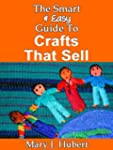 The Smart & Easy Guide To Crafts That...