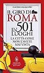 Il giro di Roma in 501 luoghi (eNewto...