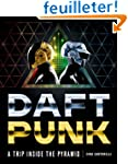 Daft Punk : A Trip Inside the Pyramid