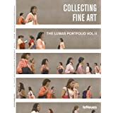 Collecting Fine Art: The LUMAS Portfolio Vol. ll (English, German and French Edition) ~ Walter Keller