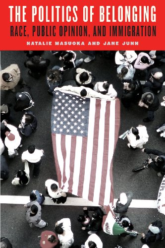 The Politics of Belonging: Race, Public Opinion, and Immigration (Chicago Studies in American Politics)