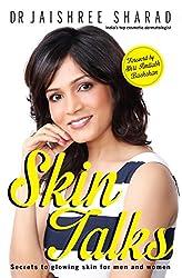 Skin Talks- Secrets to Glowing Skin for Men and Women