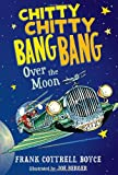 Frank Cottrell Boyce Chitty Chitty Bang Bang Over the Moon