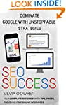 SEO Success: Dominate Google With Uns...