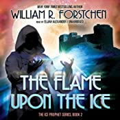 The Flame upon the Ice | [William R. Forstchen]