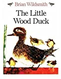 The Little Wood Duck (0192724010) by Wildsmith, Brian