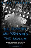 The Inmates Are Running the Asylum: Why High Tech Products Drive Us Crazy and How to Restore the Sanity (0672326140) by Alan Cooper