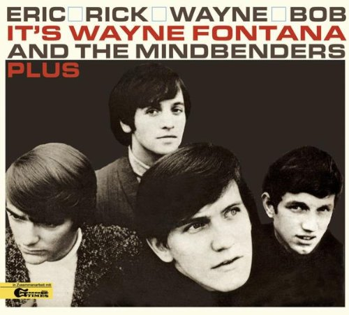 Wayne Fontana & The Mindbenders - Eric, Rick, Wayne, Rob Plus - Zortam Music