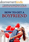 How To Get A Boyfriend: The Ultimate...