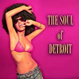 The Soul of Detroit (100 Original Songs - Remastered) [Explicit]