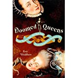 Doomed Queens: Royal Women Who Met Bad Ends, From Cleopatra to Princess Di ~ Kris Waldherr