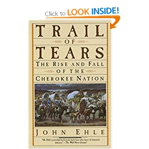 trail tears rise and fall cherokee nation john ehle Accounts of the cherokee trail of tears - read a 1970 st louis  beginning in  the spring of 1837 and continuing through the fall of 1838, the cherokee people  were rounded up and corralled into hastily constructed stockades  by john  ehle.