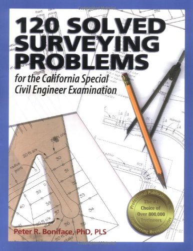 120 Solved Surveying Problems for the California Special Civil Engineer Examination (Engineering Review)