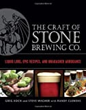 img - for The Craft of Stone Brewing Co.: Liquid Lore, Epic Recipes, and Unabashed Arrogance book / textbook / text book
