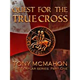 Quest For The True Cross (The Templar Series)