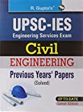 UPSC Engineering Services Exam: Civil Engineering Previous Years Papers (Solved) (From 1998 to onwards)