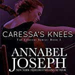 Caressa's Knees: Comfort, Book 2 | Annabel Joseph