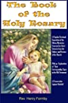 The Book of the Holy Rosary: A Preser...