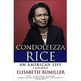 Condoleezza Rice: An American Life: A Biography ~ Elisabeth Bumiller