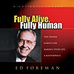 Fully Alive, Fully Human | Ed Foreman