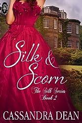 Silk and Scorn (The Silk Series - A Victorian Era Romance)