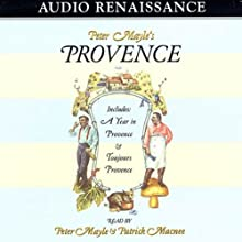 Peter Mayle's Provence: Including 'A Year in Provence' and 'Toujours Provence' (       ABRIDGED) by Peter Mayle Narrated by Peter Mayle, Patrick Macnee