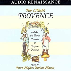 Peter Mayle's Provence: Including 'A Year in Provence' and 'Toujours Provence' | [Peter Mayle]
