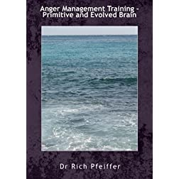 Anger Management Training - Primitive and Evolved Brain